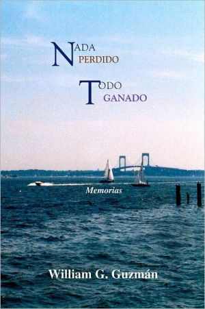 Nada Perdido, Todo Ganado - William G. Guzman