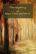 The Mystery of Miss Tree and MR E