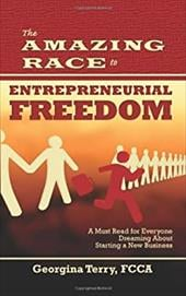 The Amazing Race to Entrepreneurial Freedom - Terry, Georgina