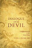 Dialogue with the Devil: Enlightenment for the Unwilling - E. Patak, Yves