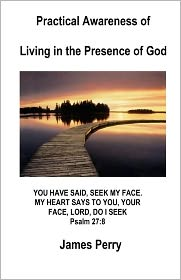 Practical Awareness of Living in the Presence of God - Theocentric Publishing Group, The