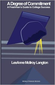A Degree of Commitment: A Freshman's Guide to College Success - Leeanne McIlroy Langton