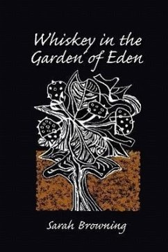 Whiskey in the Garden of Eden - Browning, Sarah