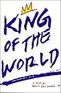 King of the World King of the World: A Novel a Novel