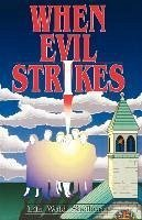 When Evil Strikes - Shelburne, Lila W. Shelbourne, Lila W.