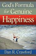 God's Formula for Genuine Happiness