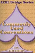 Commonly Used Conventions in the 21st Century (ACBL Bridge (Unnumbered))