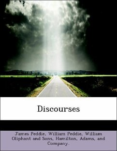 Discourses - Peddie, James Peddie, William William Oliphant and Sons Hamilton, Adams, and Company.