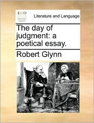 The day of judgment: a poetical essay.