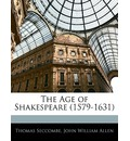 The Age of Shakespeare (1579-1631) - Thomas Seccombe