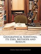 Geographical Surveying, Its Uses, Methods and Results