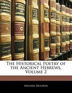 The Historical Poetry of the Ancient Hebrews, Volume 2