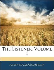The Listener, Volume 1 - Joseph Edgar Chamberlin