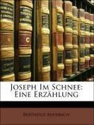 Auerbach, Berthold: Joseph Im Schnee: Eine Erzählung
