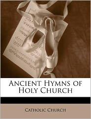 Ancient Hymns Of Holy Church - Catholic Church