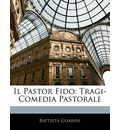 Il Pastor Fido - Battista Guarini