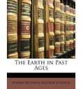 The Earth in Past Ages - Sophia M'Ilvaine Bledsoe Herrick