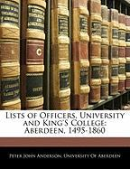 Lists of Officers, University and King's College: Aberdeen, 1495-1860