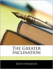 The Greater Inclination - Edith Wharton