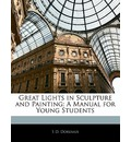 Great Lights in Sculpture and Painting - S D Doremus
