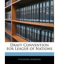 Draft Convention for League of Nations - Theodore Marburg