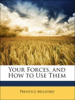 Your Forces, and How to Use Them