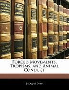 Forced Movements, Tropisms, and Animal Conduct