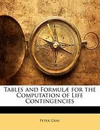 Tables and Formul] for the Computation of Life Contingencies