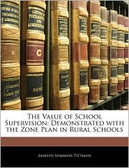 The Value of School Supervision: Demonstrated with the Zone Plan in Rural Schools - Marvin Summers Pittman