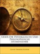 Fechner, Gustav Theodor: Ueber Die Physikalische Und Philosophische Atomenlehre, Zweite Auflage