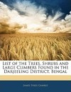 List of the Trees, Shrubs and Large Climbers Found in the Darjeeling District, Bengal - James Sykes Gamble