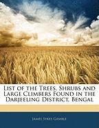 List of the Trees, Shrubs and Large Climbers Found in the Darjeeling District, Bengal