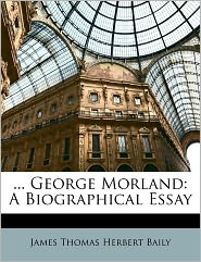 . George Morland - James Thomas Herbert Baily