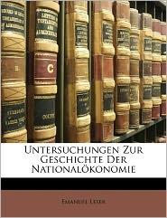 Untersuchungen Zur Geschichte Der Nationalokonomie - Emanuel Leser