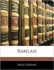 Rabelais - Emile Gebhart