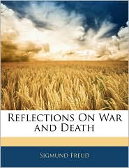 Reflections on War and Death - Sigmund Freud
