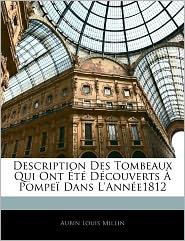 Description Des Tombeaux Qui Ont Ete Decouverts A Pompei Dans L'Annee1812 - Aubin Louis Millin