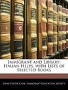Immigrant and Library - John Foster Carr
