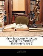 New England Medical Monthly, Volume 29, Issue 5