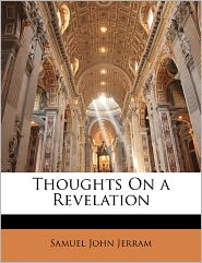 Thoughts On A Revelation - Samuel John Jerram