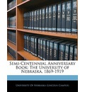 Semi-Centennial Anniversary Book - University of Nebraska Lincoln Campus