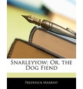 Snarleyyow; Or, the Dog Fiend - Captain Frederick Marryat