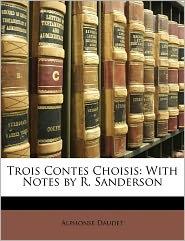 Trois Contes Choisis - Alphonse Daudet