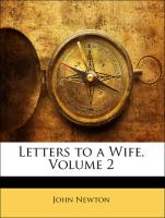 Letters to a Wife, Volume 2