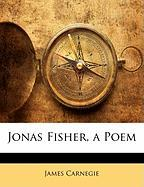 Jonas Fisher, a Poem