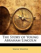 The Story of Young Abraham Lincoln