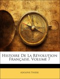 Thiers, Adolphe: Histoire De La Révolution Française, Volume 7