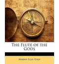 The Flute of the Gods - Marah Ellis Ryan