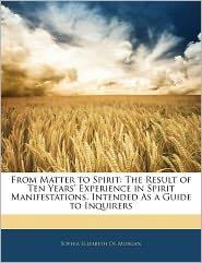 From Matter To Spirit - Sophia Elizabeth De Morgan
