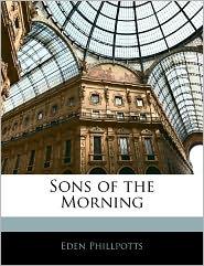 Sons of the Morning - Eden Phillpotts